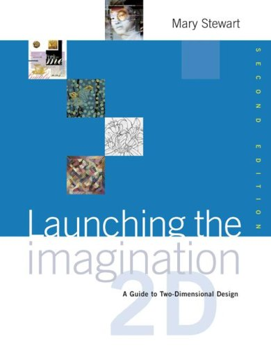 Launching the Imagination: A Guide to Two-Dimensional Design, 2nd Edition