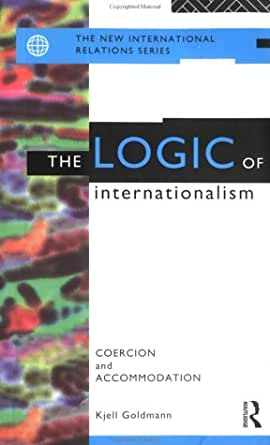 logic of internationalism Start studying 4 grand strategy 2: selective engagement, liberal isolationism & primacy learn vocabulary, terms, and more with.