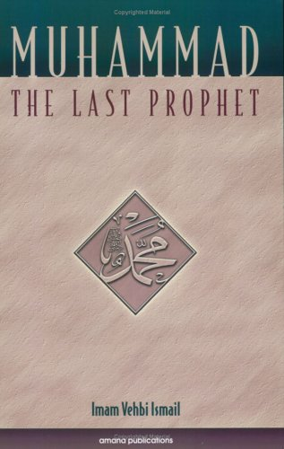 Muhammad, the Last Prophet