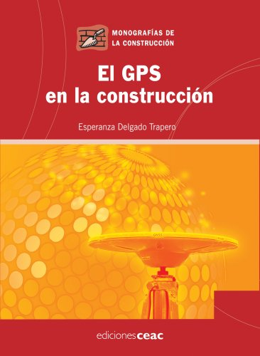 Descargar Libro El Gps En La Construcción Esperanza Delgado