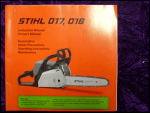 Stihl 017/018 Instructions & OEM OEM Owners Manual: Stihl 017/018