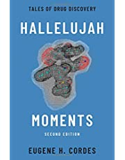 Hallelujah Moments: Tales of Drug Discovery