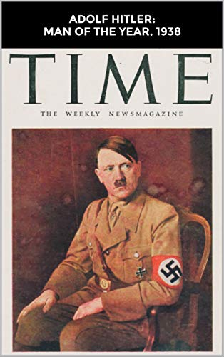 Adolf Hitler Man of the Year 1938 by Magazine Time