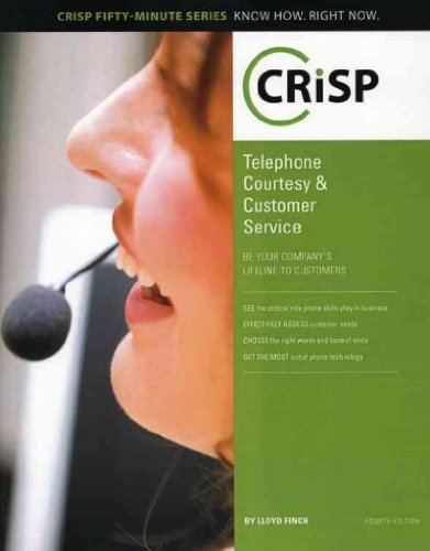 Telephone Courtesy & Customer Service Be Your Companys Lifeline To Customers (Crisp Fifty Minute Series) Telephone Courtesy & Customer (Courtesy Telephones)