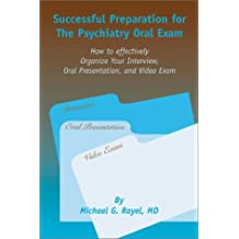 Successful Preparation for the Psychiatry Oral Exam: How to Effectively Organize Your Interview, Oral Presentation, and Video Exam