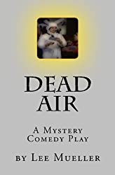 Dead Air: A Mystery Comedy Play