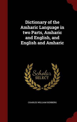 Read Online Dictionary of the Amharic Language in two Parts, Amharic and English, and English and Amharic pdf epub