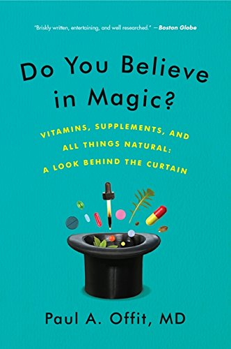 Do You Believe in Magic?: Vitamins, Supplements, and All Things Natural: A Look Behind the Curtain (Best Pharmaceutical Companies In The World)