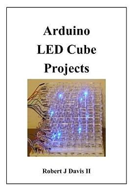 Arduino LED Cube Projects by Robert J Davis II (2015-05-15)