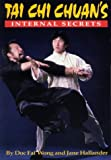 Internal Secrets Of Tai Chi Chuan