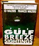 The Gulf Breeze Sightings, Ed Walters and Frances Walters, 0688090877