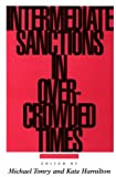 Intermediate Sanctions in Overcrowded Times, , 1555532217