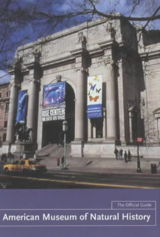 American Museum of Natural History: The Official Guide