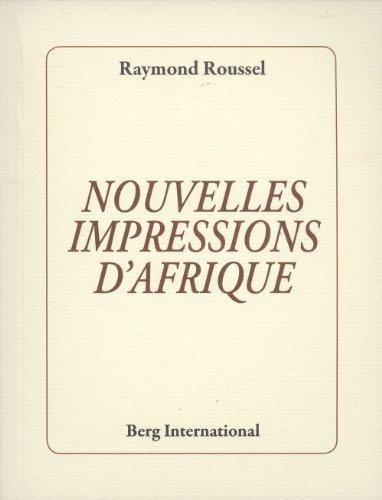 Nouvelles impressions d'Afrique (French Edition)