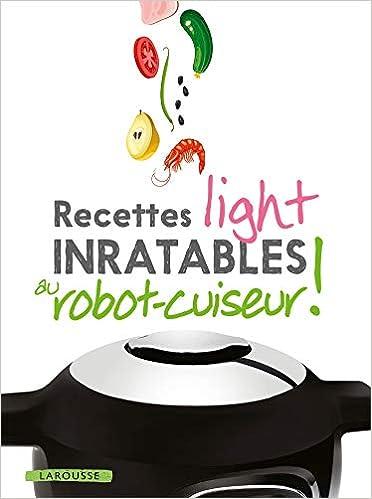 Amazon.fr , Recettes light inratables au robot cuiseur ! , Noémie Strouk ,  Livres