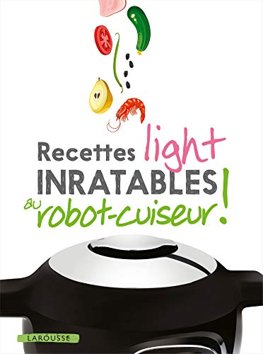 Recettes Light Inratables Au Robot Cuiseur Inratables