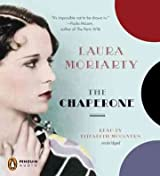 [The Chaperone [ THE CHAPERONE BY Moriarty, Laura ( Author ) Jul-05-2012[ THE CHAPERONE [ THE CHAPERONE BY MORIARTY, LAURA ( AUTHOR ) JUL-05-2012 ] By Moriarty, Laura ( Author )Jul-05-2012 Compact Disc