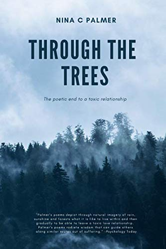Through the Trees: The poetic end to a toxic relationship