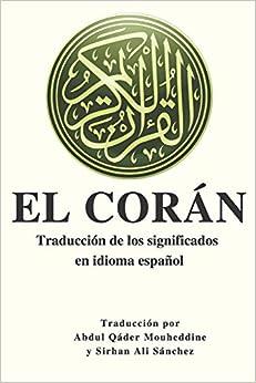 Book's Cover of EL CORÁN: Traducción de los significados en idioma español.: Traducción de los significados en idioma español. (Español) Tapa blanda – 1 marzo 2019