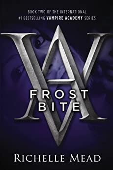 Frostbite: A Vampire Academy Novel by [Mead, Richelle]