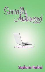 Socially Awkward: A Novel