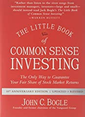 """The best-selling investing """"bible"""" offers new information, new insights, and new perspectives  The Little Book of Common Sense Investingis the classic guide to getting smart about the market. Legendary mutual fund pioneer John C. Bogle reve..."""