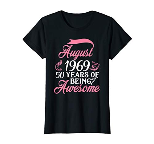 Womens Made in AUGUST 1969 T-Shirt 50 Years of Being Awesome Gifts