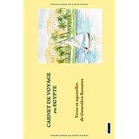 Carnet de voyage en Egypte: texte et aquarelles