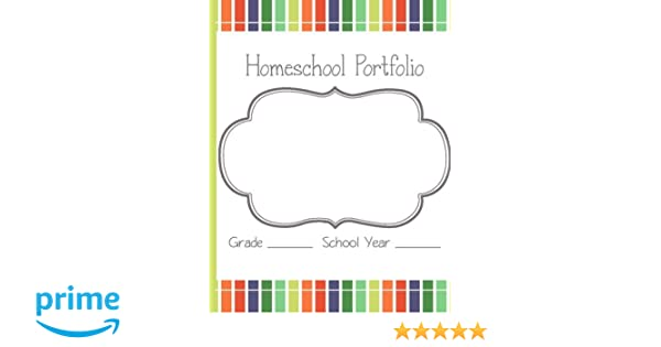 Homeschool Portfolio: Everything you need to record your year: Kim ...