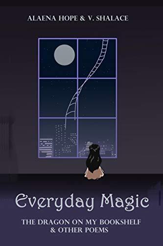 Everyday Magic The Dragon On My Bookshelf Other Poems