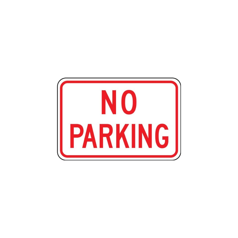 Accuform Signs FRP156RA Engineer Grade Reflective Aluminum Parking Sign, Legend NO PARKING, 12 Length x 18 Width x 0.080 Thickness, Red on White