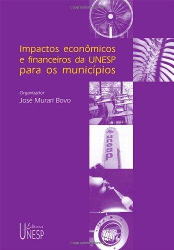Impactos econômicos e financeiros da UNESP para os municípios (Portuguese Edition)