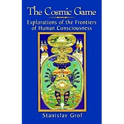 The Cosmic Game( Explorations of the Frontiers of Human Consciousness)[COSMIC GAME][Paperback]