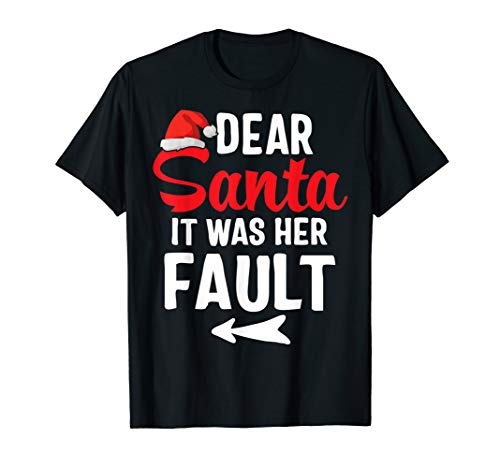 Funny Christmas Couples Shirts Dear Santa It Was Her Fault