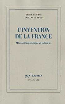 L'invention de la France. Atlas anthropologique et politique par Todd