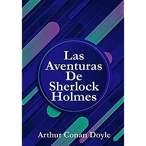 Las Aventuras De Sherlock Holmes: (12 Historias De Sherlock Holmes)