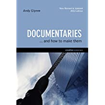 Documentaries .. And How To Make Them