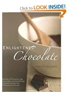 Enlightened Chocolate: More Than 200 Decadently Light, Lowfat, and Inspired Recipes Using Dark Chocolate and Unsweetened Cocoa Powder Camilla V. Saulsbury