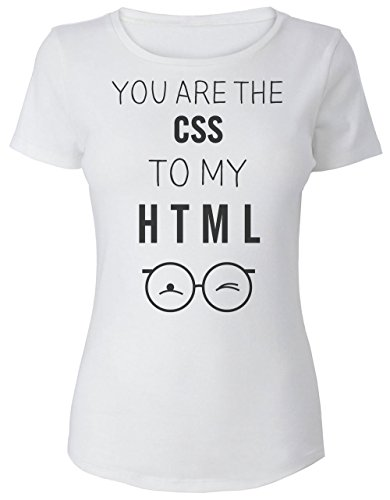 You Are The CSS To My HTML Women's T-Shirt