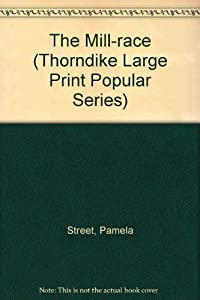 Paperback The Mill Race (Thorndike Large Print Popular Series) [Large Print] Book