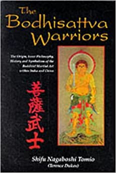 Book Bodhisattva Warriors: The Origin, Inner Philosophy, History and Symbolism of the Buddhist Martial Art within India and China by Shifu Nagaboshi Tomio (1994-05-01)