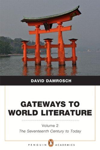 Gateways to World Literature, Volume 2: The Seventeenth Century to Today (Penguin Academics Series) plus NEW MyLiteratur