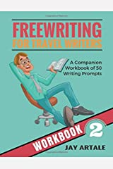 Freewriting for Travel Writers:: A Companion Workbook of 50 Travel Writing Prompts (Book 2) Paperback