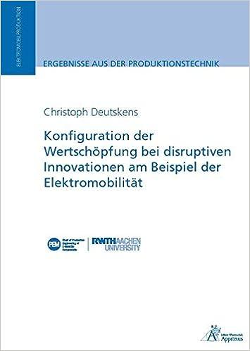 konfiguration der wertschpfung bei disruptiven innovationen am beispiel der elektromobilitt 9783863592691 amazoncom books - Wertschopfungskette Beispiel