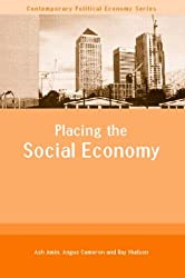 Placing the Social Economy (Routledge Studies in Contemporary Political Economy)