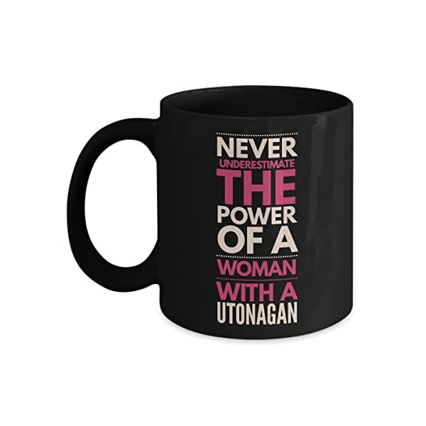 Never Underestimate The Power Of A Woman With A Utonagan Mug - Coffee Cup - Dog Lover Gifts and Accessories 1