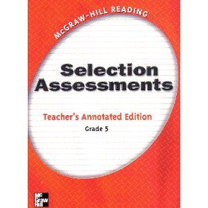 Selection Assessments Teachers Annotated Edition Grade 5 (McGraw-Hill Reading)
