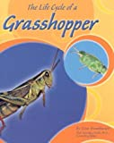 The Life Cycle of a Grasshopper, Lisa Trumbauer, 0736820892