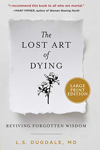 Book Cover: The Lost Art of Dying: Reviving Forgotten Wisdom