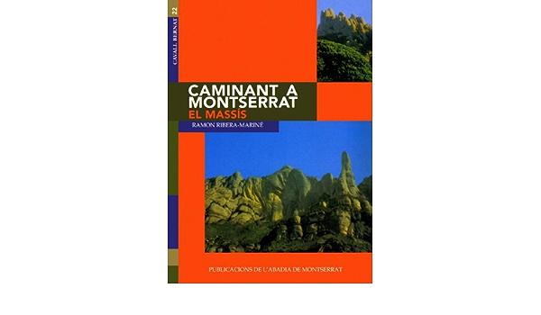 Caminant per Mallorca: Caminant a Montserrat, I. El Massís ...